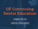 UF CDE Committed to Dental Excellence